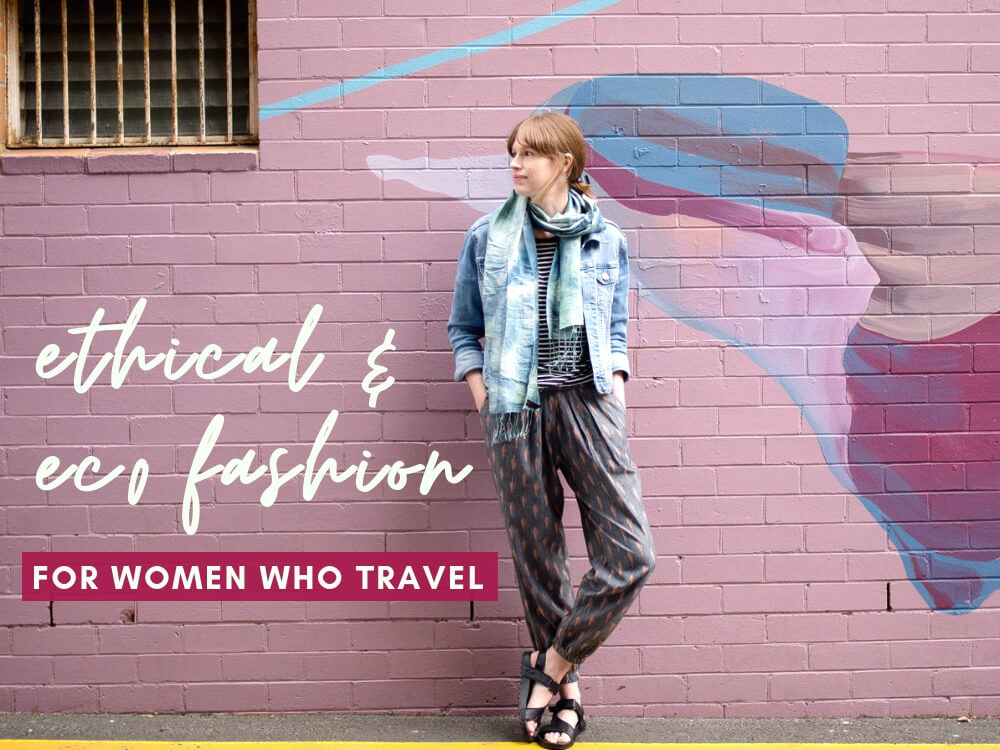 """19 of the best ethical and eco-friendly travel clothes and accessories brands for women who travel—as recommended by me and other bloggers."""